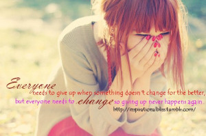 Everyone Needs To Give Up When Something Doesn't Change For The ...