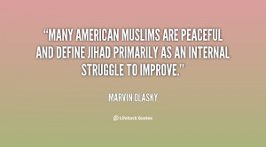 Many American Muslims are peaceful and define jihad primarily as an ...