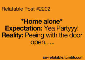 funny true home alone so true teen quotes relatable so relatable