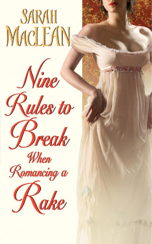 ... Break When Romancing a Rake (Love by Numbers, Book 1) by Sarah MacLean