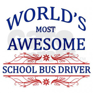 worlds_most_awesome_school_bus_driver_car_flag.jpg?color=White&height ...