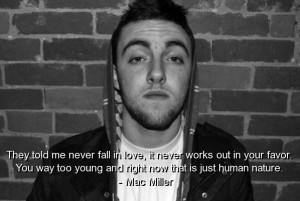Mac miller, best, quotes, sayings, rapper, fall in love, love, wise