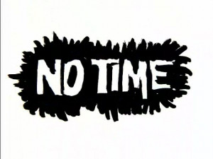 """Don't Have Time"""""""