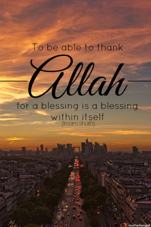 To be able to thank Allah for a blessing is a blessing within itself