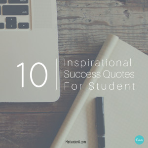 Top 10 Inspirational Success Quotes for Students