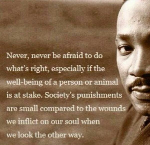 Never be afraid to do what is right.