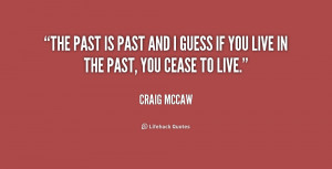 quote-Craig-McCaw-the-past-is-past-and-i-guess-202154_1.png