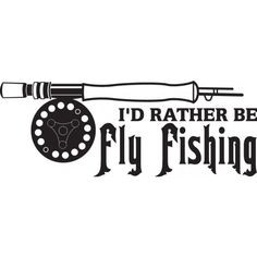 rather be fishing quotes home gt decals gt fishing decals gt i d ...