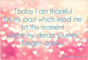 ... Quotes and Affirmations for Your Dream Journey - Thankful for past