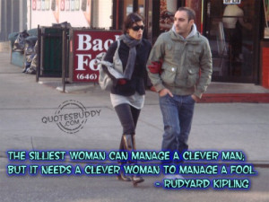 silliest woman can manage a clever man; but it needs a clever woman ...