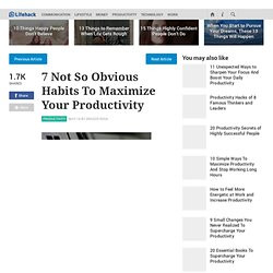 Not So Obvious Habits To Maximize Your Productivity