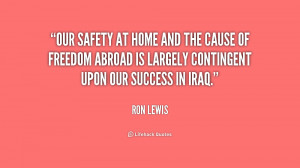Our safety at home and the cause of freedom abroad is largely ...