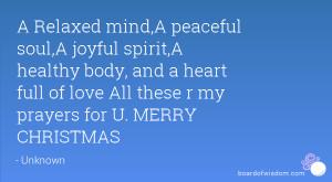 Relaxed mind,A peaceful soul,A joyful spirit,A healthy body, and a ...