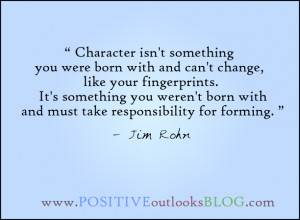 Character isn't something you were born with and can't change.