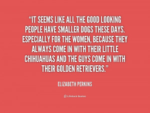 quote-Elizabeth-Perkins-it-seems-like-all-the-good-looking-205855.png