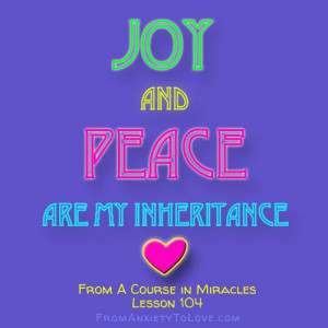 Joy and peace are my inheritance