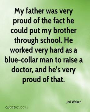 Waken - My father was very proud of the fact he could put my brother ...