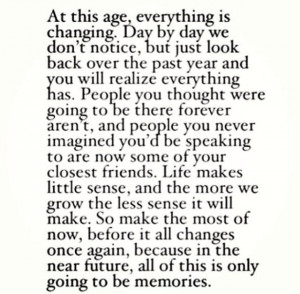 Make the most of your life .