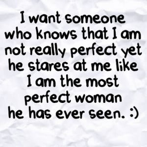 want someone who knoes that i am