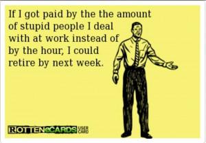 Funny-rotten-ecard-Stupid-people-resizecrop--.jpg