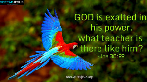 CHRISTIAN HD WALLPAPERS: HOLY BIBLE QUOTES : Job 36:22-GOD is exalted ...