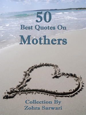 50 Best Quotes on Mothers