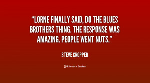 Lorne finally said, Do the Blues Brothers thing. The response was ...