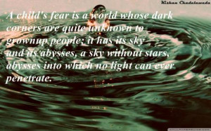childs fear is a world whose dark corers are quite unknown to ...