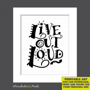 Instant Download, LIVE OUT LOUD, typography quote print, diy printable ...