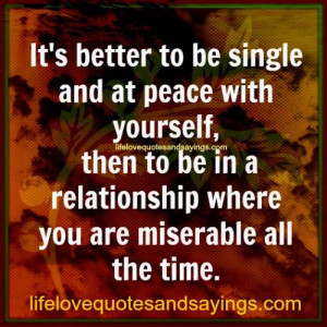 Single And Loving It Quotes And Sayings It's better to be single and