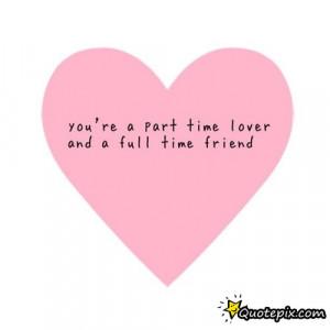 part time friend quote