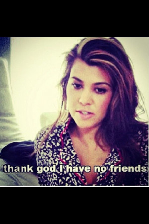 Kourtney Kardashian Quotes Tumblr Quotes & funny stuff