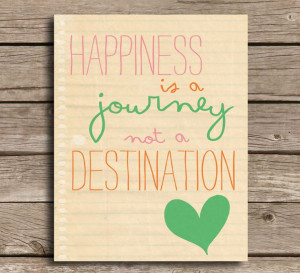 pics of happiness is a journey not a destination | Inspiring Word Art ...