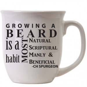 BEARD- Beard quote CH Spurgeon Quote Coffee Tea Hot Chocolate Mug ...