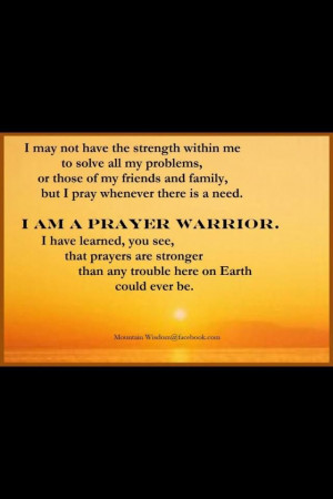 AM a prayer warrior!!!!!