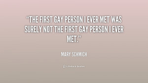 The first gay person I ever met was surely not the first gay person I ...
