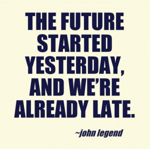 images of john legend quotes future started yesterday sayings pics ...