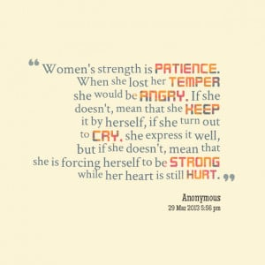 Quotes Picture: women's strength is patience when she lost her temper ...
