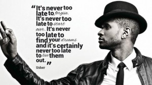 Usher never too late quote