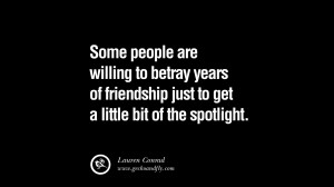 Quotes on Friendship, Trust and Love Betrayal Some people are willing ...