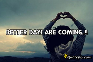 better days are coming..!!