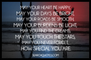 ... , may you touch the stars, may you never forget, how special you are