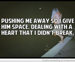 Pushing Me Away Quotes Pushing me away
