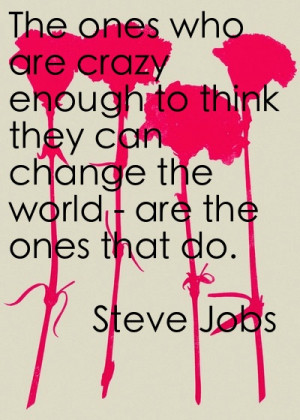 Quote, Quotes, Apple, Steve Jobs, LSD, Crazy, Change, World, Activism