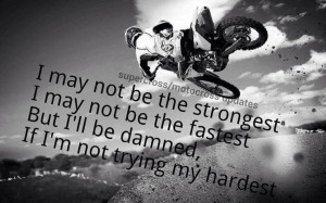 Motocross quote! Love motorcross, love dirt bikes!