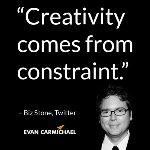 "Creativity comes from constraint."" – Biz Stone #Believe"