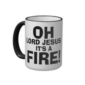 Funny Meme Quotes It's a FIRE! Mug