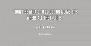 quote-Shirley-MacLaine-dont-be-afraid-to-go-out-on-24630.png