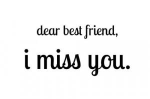 Dear best friend, I miss you.