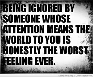 Being Ignored Quotes
